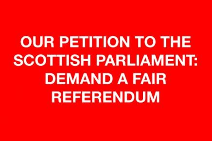 Our Petition to the Scottish Parliament: Demand a Fair Referendum