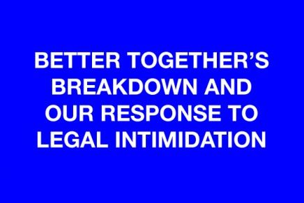Better Together's Breakdown and Our Response To Legal Intimidation