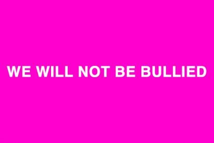 We Will Not Be Bullied