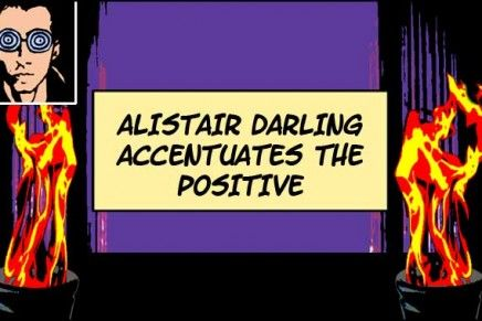 Alistair Darling Accentuates The Positive