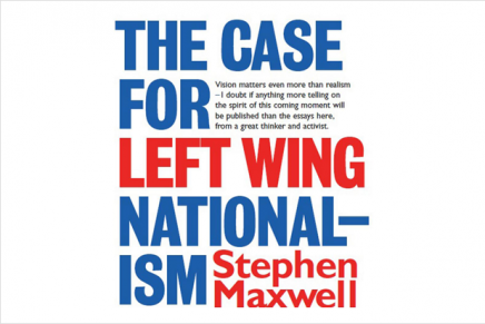 Review: The Case For Left-Wing Nationalism by Stephen Maxwell