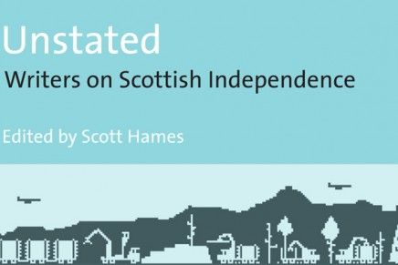 Interview with Scott Hames, editor of 'Unstated: Writers on Scottish Independence'
