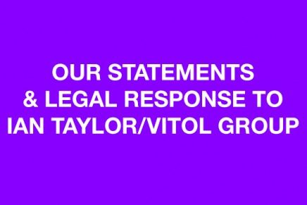 Our Statements & Legal Response to Ian Taylor/Vitol Group
