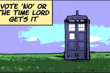 Vote No Or The Time Lord Gets It