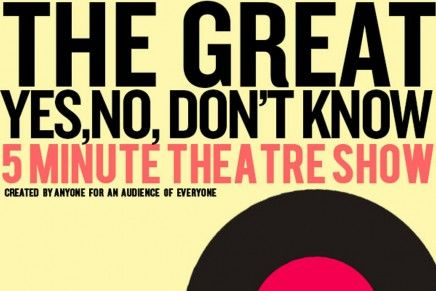 The Great Yes, No, Don't Know, Five Minute Theatre Show